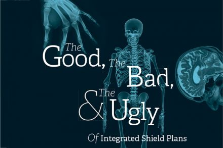 The Good The Bad And The Ugly Of Integrated Shield Plans